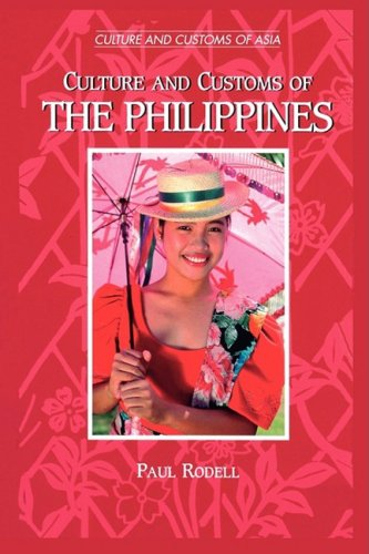 Culture and Customs of the Philippines (Cultures and Customs of the World) por Paul A. Rodell