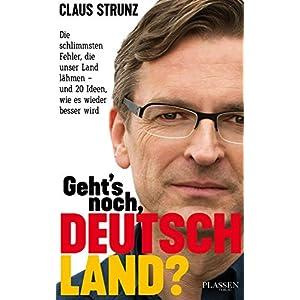 51o8iwX0QvL. SS300  - Geht's noch, Deutschland?: Die schlimmsten Fehler, die unser Land lähmen - und 20 Ideen, wie es wieder besser wird