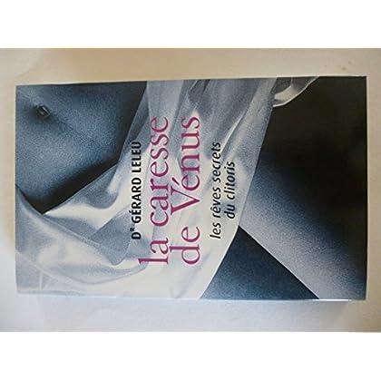 La caresse de Vénus : Les rêves secrets du clitoris