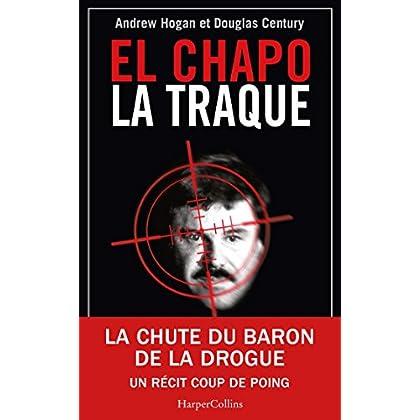 El Chapo, La Traque: La chute du baron de la drogue