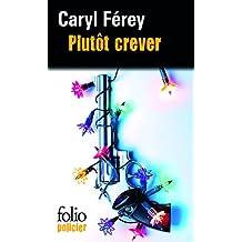 Plutot Crever (Folio Policier)