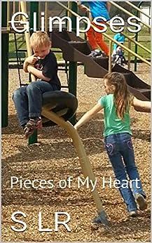 Glimpses: Pieces of My Heart (English Edition) par [SLR]