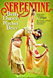 Serpentine: Bellydance with Rachel Brice (TWO-DVD SET): Complete belly dancing instructional program, How-to in Rachel's tribal style belly dance, Including full choreographies, Belly dancing classes with yoga [DVD] [ALL REGIONS] [NTSC] [WIDESCREEN]