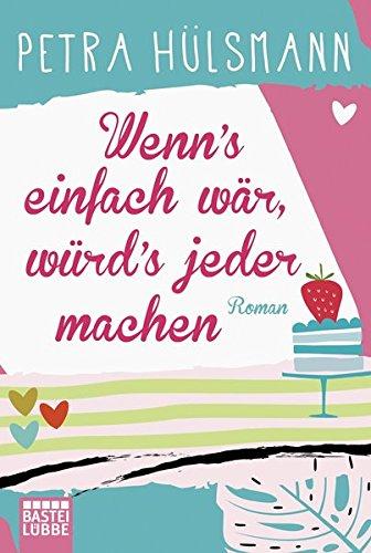 Buchcover Wenn's einfach wär, würd's jeder machen: Roman