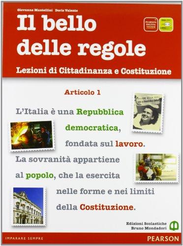 Il bello delle regole. Lezioni di cittadinanza e Costituzione. Con espansione online. Per le Scuole superiori
