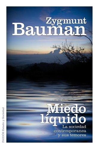 Miedo líquido: La sociedad  contemporánea y sus temores (Estado y Sociedad) por Zygmunt Bauman