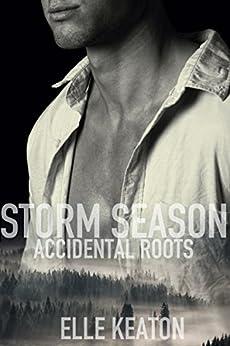 Storm Season (Accidental Roots Book 1) by [Keaton, Elle]