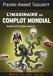 L'imaginaire du complot mondial : Aspects d'un mythe moderne