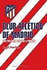 Club Atlético de Madrid: Una historia partido a partido par Iturriaga