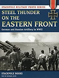 Steel Thunder on the Eastern Front (Stackpole Military Photo Series)