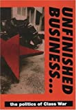 Unfinished Business: The Politics of the Class War Federation - Class War Federation