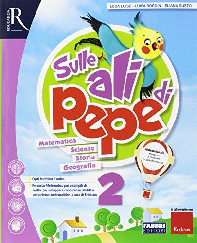 Sulle ali di Pepe. Per la 2ª classe elementare. Con e-book. Con espansione online