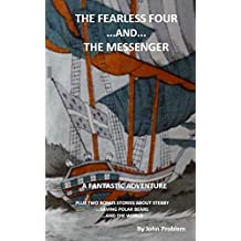 The Fearless  Four and The Messenger