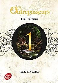 Les Outrepasseurs, tome 1 : Les héritiers  par Cindy Van Wilder