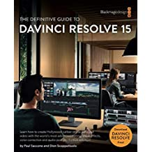 The Definitive Guide to DaVinci Resolve 15 (The Blackmagic Design Learning Series) (English Edition)