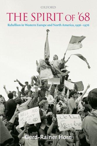 The Spirit of '68: Rebellion in Western Europe and North America, 1956-1976 por Gerd-Rainer Horn