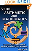 #7: VEDIC ARITHMETIC AND MATHEMATICS: Speed Math Tips and Mental Math Shortcuts You Need to Know... Made Easy!
