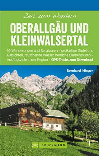 Bruckmann Wanderführer: Zeit zum Wandern Oberallgäu und Kleinwalsertal: 40 Wanderungen, Bergtouren und Ausflugsziele im Oberallgäu und Kleinwalsertal (Bruckmanns Wanderführer)