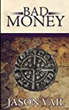 Bad Money: Volume 6 (A Stephen Attebrook mystery)