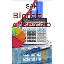Bilancio d'esercizio: Economia aziendale (Maturità economia aziendale Vol. 1) (Italian Edition)