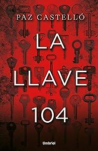 La llave 104 par Paz Castelló