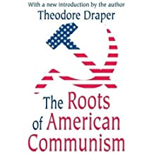 The Roots of American Communism by Theodore Draper (2003-03-24)