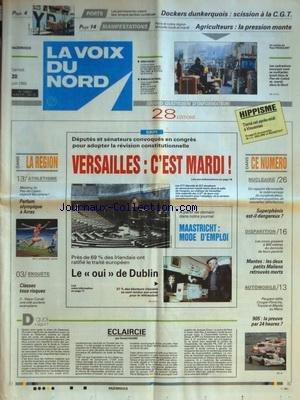 VOIX DU NORD (LA) [No 14924] du 20/06/1992 - DEPUTES ET SENATEURS CONVOQUES EN CONGRES POUR ADOPTER LA REVISION CONSTITUTIONNELLE - MAASTRICHT MODE D'EMPLOI - LE OUI DE DUBLIN - ECLAIRCIE PAR HUARD - LES SPORTS - ATHLETISME - 24 H DU MANS - NUCLEAIRE - SUPERPHENIX EST-IL DANGEREUX - MANTES - LA DISPARITION DE PETITS MALIENS - ILS SONT RETROUVES MORTS - PORTS - DOCKERS DUNKERQUOIS - SCISSION A LA CGT - MANIFESTATIONS DES AGRICULTEURS par Collectif