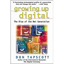 Growing Up Digital: Rise of the Net Generation (Oracle Press Series) by Don Tapscott (5-Sep-2000) Paperback
