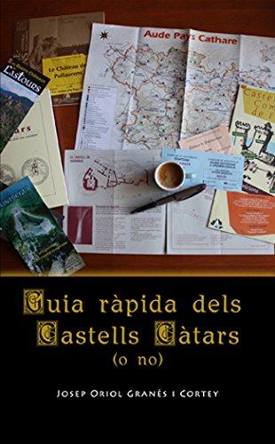 Guia ràpida dels Castells Càtars ( o no ) (Catalan Edition)