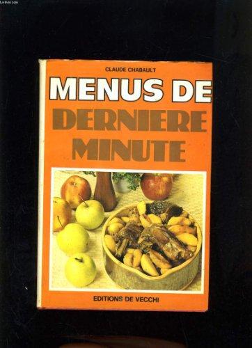 MENUS DE DERNIERE MINUTE par CLAUDE CHABAULT