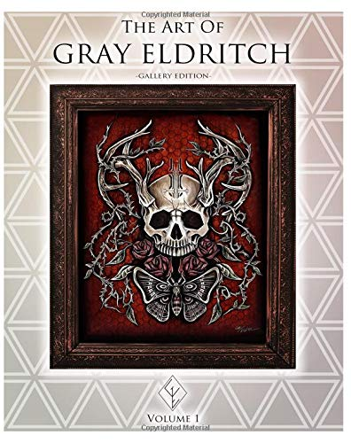 The Art of Gray Eldritch : Gallery Edition: Volume 1