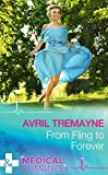 From Fling to Forever (Mills & Boon Medical)