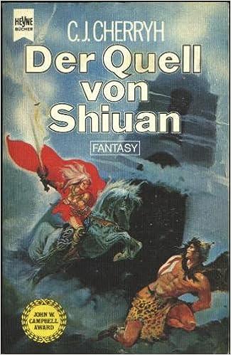 C. J. Cherryh – Der Quell von Shiuan (Morgaine 2)