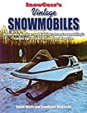 Snow Goer's Vintage Snowmobiles: Memorable Machines and Highlights from Snowmobiling'...