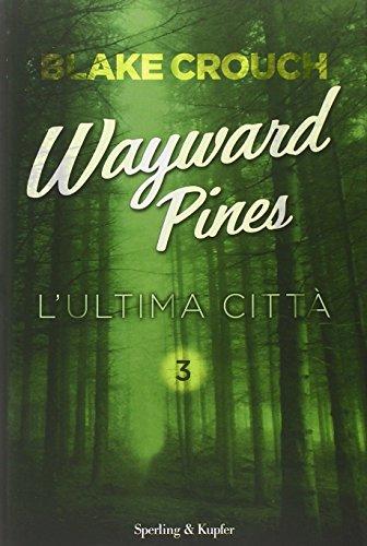 L'ultima città. Wayward Pines: 3