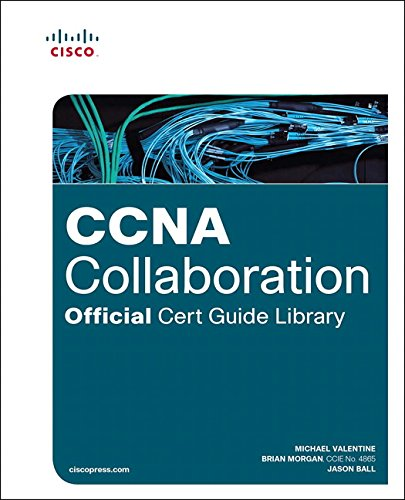 CCNA Collaboration Official Cert Guide Library (Exams CICD 210-060 and CIVND 210-065) (Cicd 210-060 & Civns 210-065)