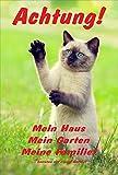 Schild Katze – Achtung – Mein Haus Mein Garten Meine Familie – Katzenschild - 30x20cm Hartschaum Aluverbund -S313J