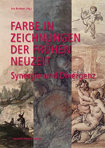 Farbe in Zeichnungen der Frühen Neuzeit: Synergie und Divergenz