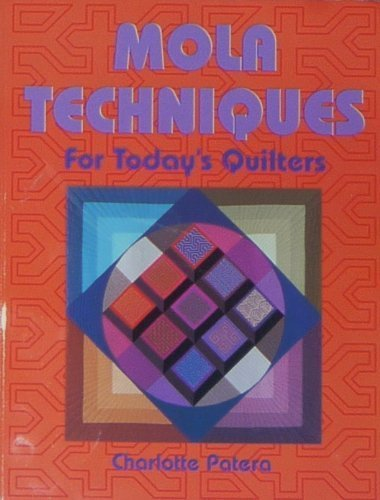 Mola Techniques for Today's Quilters -