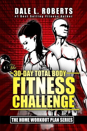 The 30-Day Total Body Fitness Challenge (The Home Workout Plan Bundle, Band 6) - Gym Book Exercise Total