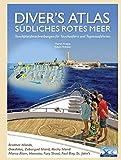 Diver's Atlas - Südliches Rotes Meer: Tauchplatzbeschreibungen für Tauchsafaris und Tagesausfahrten