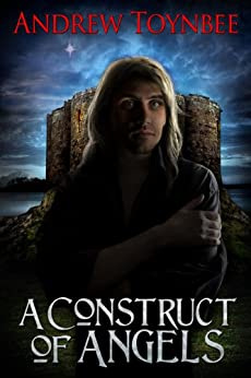 A Construct of Angels (The Angels of York Book 1) by [Toynbee, Andrew]
