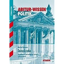Abitur-Wissen - Politik Demokratie: Grundformen und politisches System in Deutschland