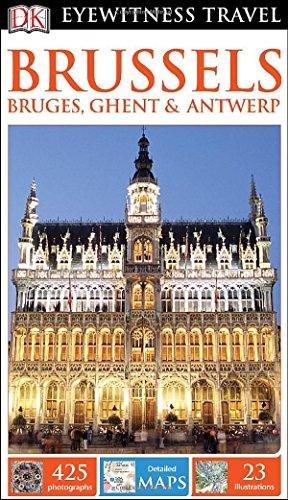 DK Eyewitness Brussels, Bruges, Ghent & Antwerp (DK Eyewitness Travel Guides) por Inc. Dorling Kindersley