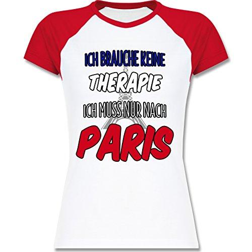 Städte - Ich brauche keine Therapie ich muss nur nach Paris - zweifarbiges Baseballshirt / Raglan T-Shirt für Damen Weiß/Rot