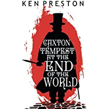 Caxton Tempest at the End of the World