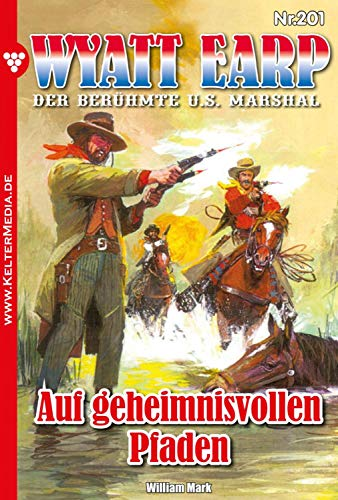 Wyatt Earp 201 - Western: Auf geheimnisvollen Pfaden