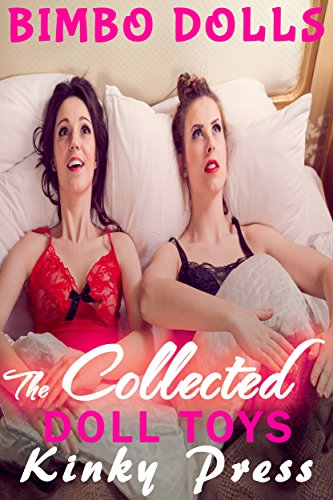 The Collected Doll Toys Extreme Fetish Taboo Dollification