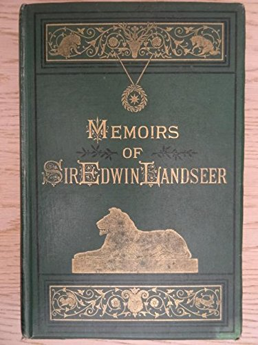 Memoirs of Sir Edwin Landseer. London, Bell, 1874. 184 S. Mit 24 mont. Abb. Gr.4°. Grüner goldgepräg. OLwd. (Kanten etw. bestoßen). - Sir Edwin Landseer