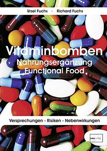 Vitaminbomben: Nahrungsergänzung Functional Food Funktionelle Lebensmittel